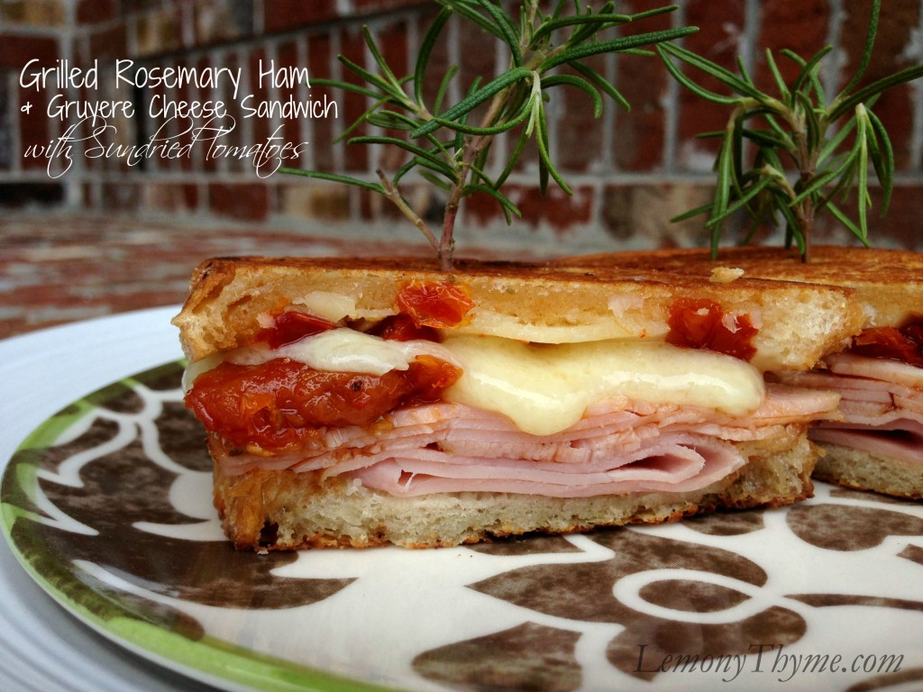 Grilled Rosemary Ham & Gruyere Cheese Sandwich {with Sundried Tomatoes ...
