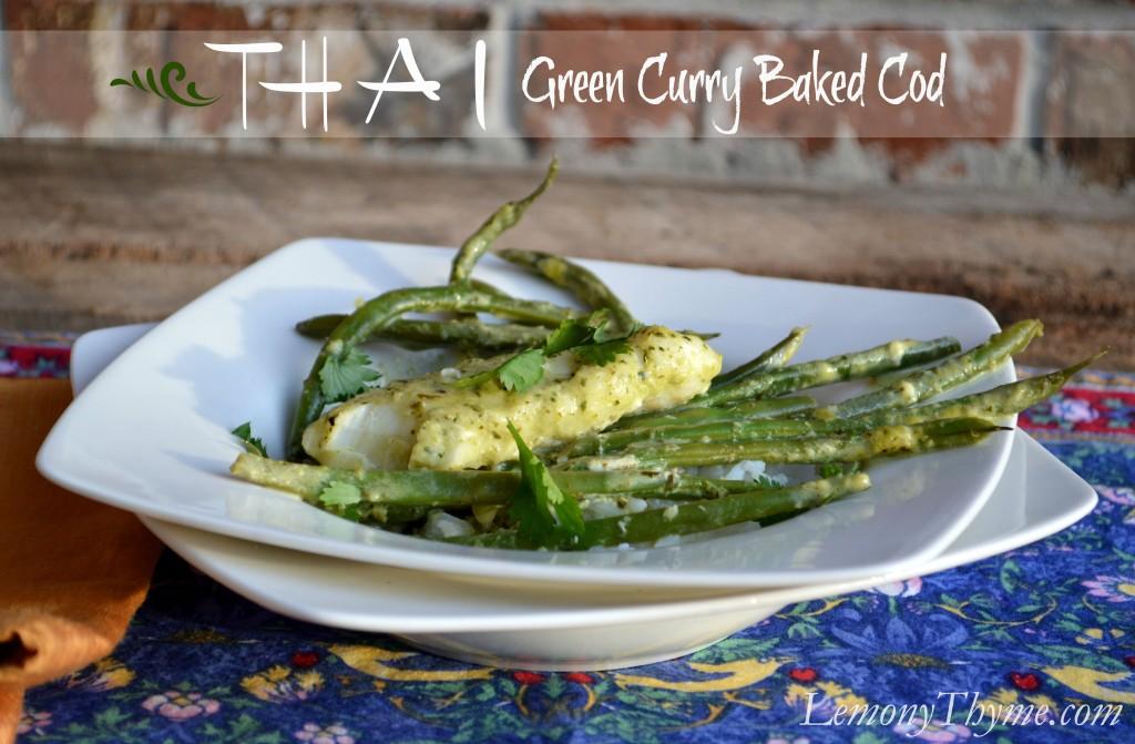 Thai Green Curry Baked Cod on Lemony Thyme