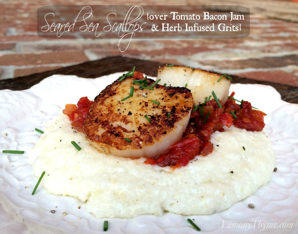 Seared Sea Scallops over Tomato Bacon Jam & Herb Infused Grits