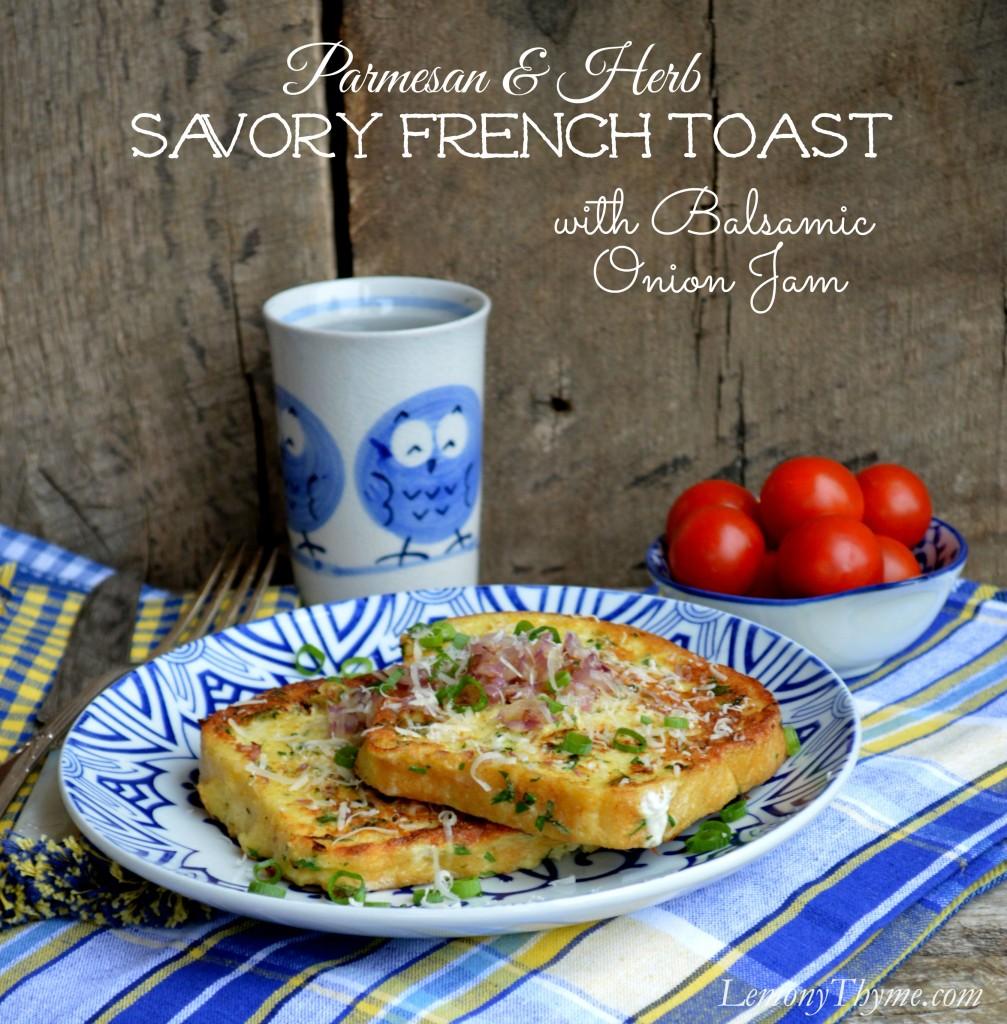 Parmesan & Herb Savory French Toast wtih Balsamic Onion Jam | LemonyThyme.com | #brunchrecipes