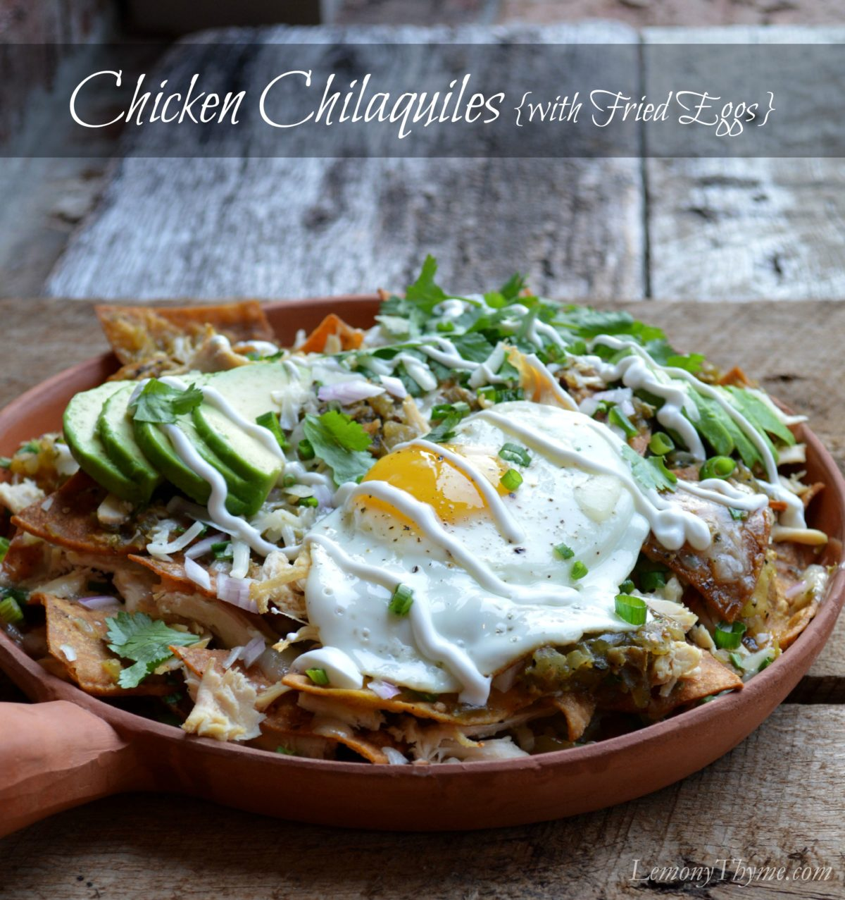 Chicken Chilaquiles with Fried Eggs Lemony Thyme