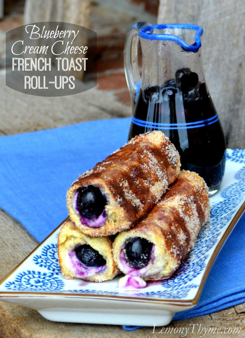 Blueberry Cream Cheese French Toast Roll-Ups | LemonyThyme.com ...