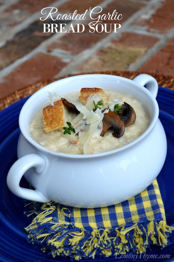 Roasted Garlic Bread Soup | LemonyThyme.com